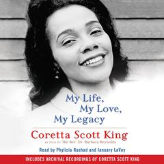 My Life, My Love, My Legacy Audiobook, by Coretta  Scott King, Barbara  Reynolds
