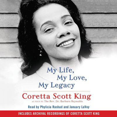 My Life, My Love, My Legacy Audiobook, by Coretta  Scott King