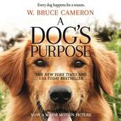 a dogs purpose a novel for humans audiobook by w bruce cameron