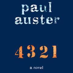 4 3 2 1: A Novel Audiobook, by Paul Auster