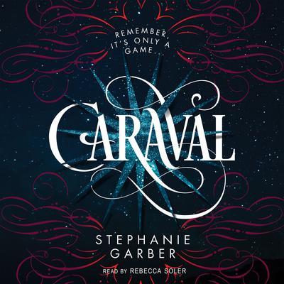 Caraval: A Caraval Novel Audiobook, by Stephanie Garber