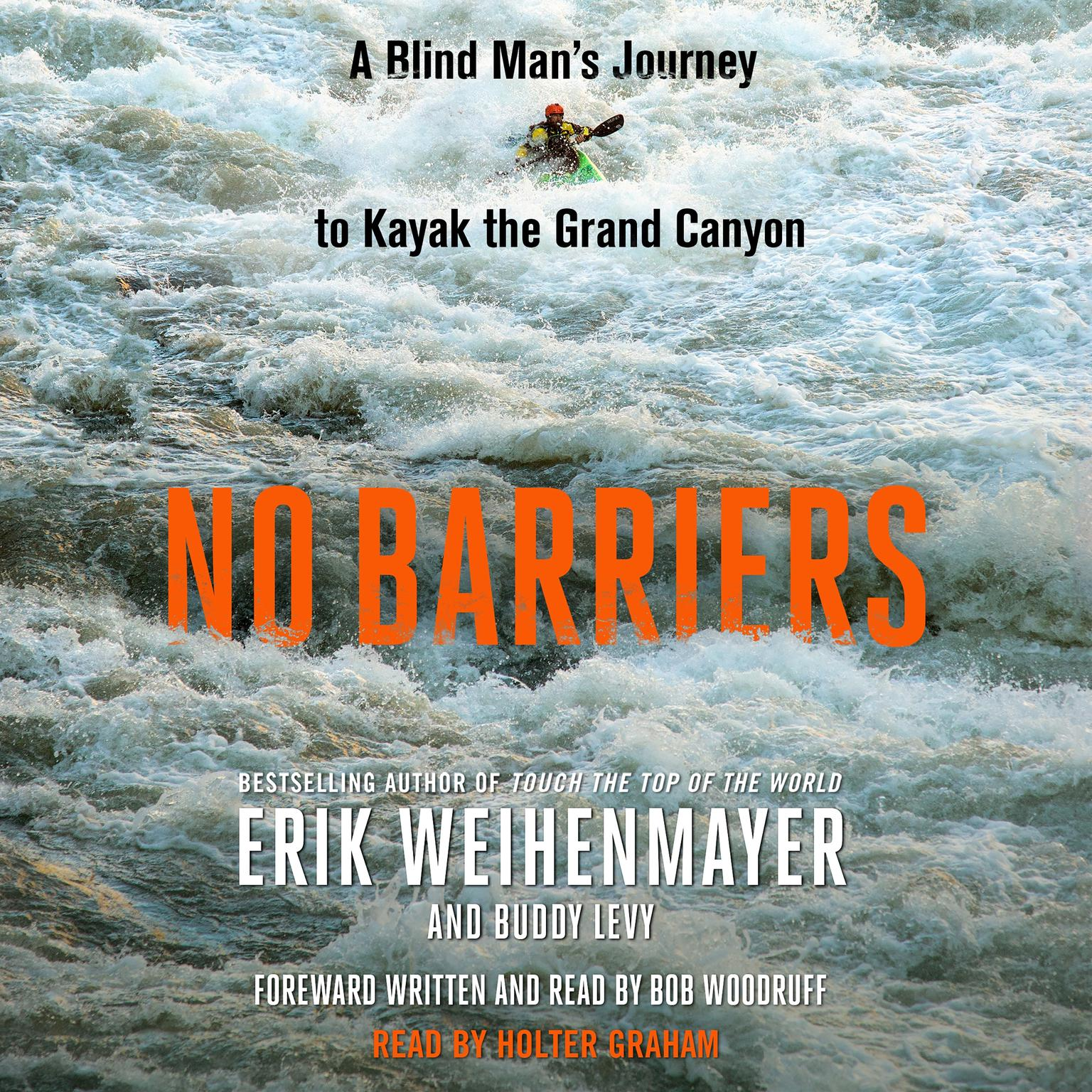 Printable No Barriers: A Blind Man's Journey to Kayak the Grand Canyon Audiobook Cover Art