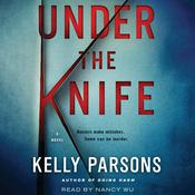 Under the Knife: A Novel Audiobook, by Kelly Parsons