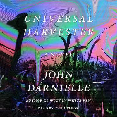 Universal Harvester: A Novel Audiobook, by John Darnielle