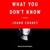 What You Dont Know: A Novel, by JoAnn Chaney