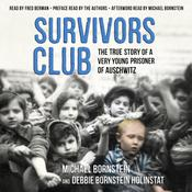 Survivors Club: The True Story of a Very Young Prisoner of Auschwitz Audiobook, by Michael Bornstein, Debbie Bornstein Holinstat