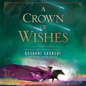 A Crown of Wishes, by Roshani Chokshi