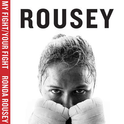 My Fight / Your Fight Audiobook, by Ronda Rousey
