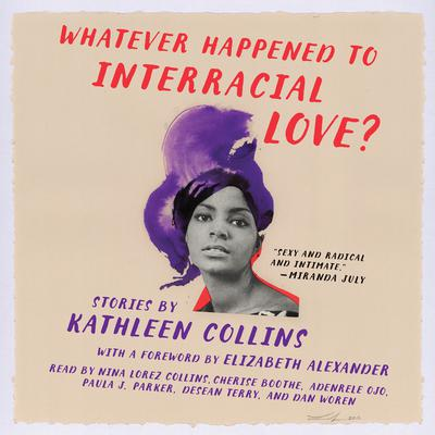 Whatever Happened to Interracial Love?: Stories Audiobook, by Kathleen Collins