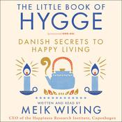The Little Book of Hygge: Danish Secrets to Happy Living, by Meik Wiking