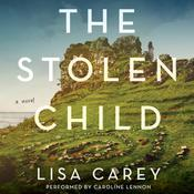 The Stolen Child: A Novel, by Lisa Carey