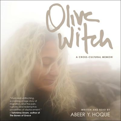 Olive Witch: A Memoir Audiobook, by Abeer Y. Hoque
