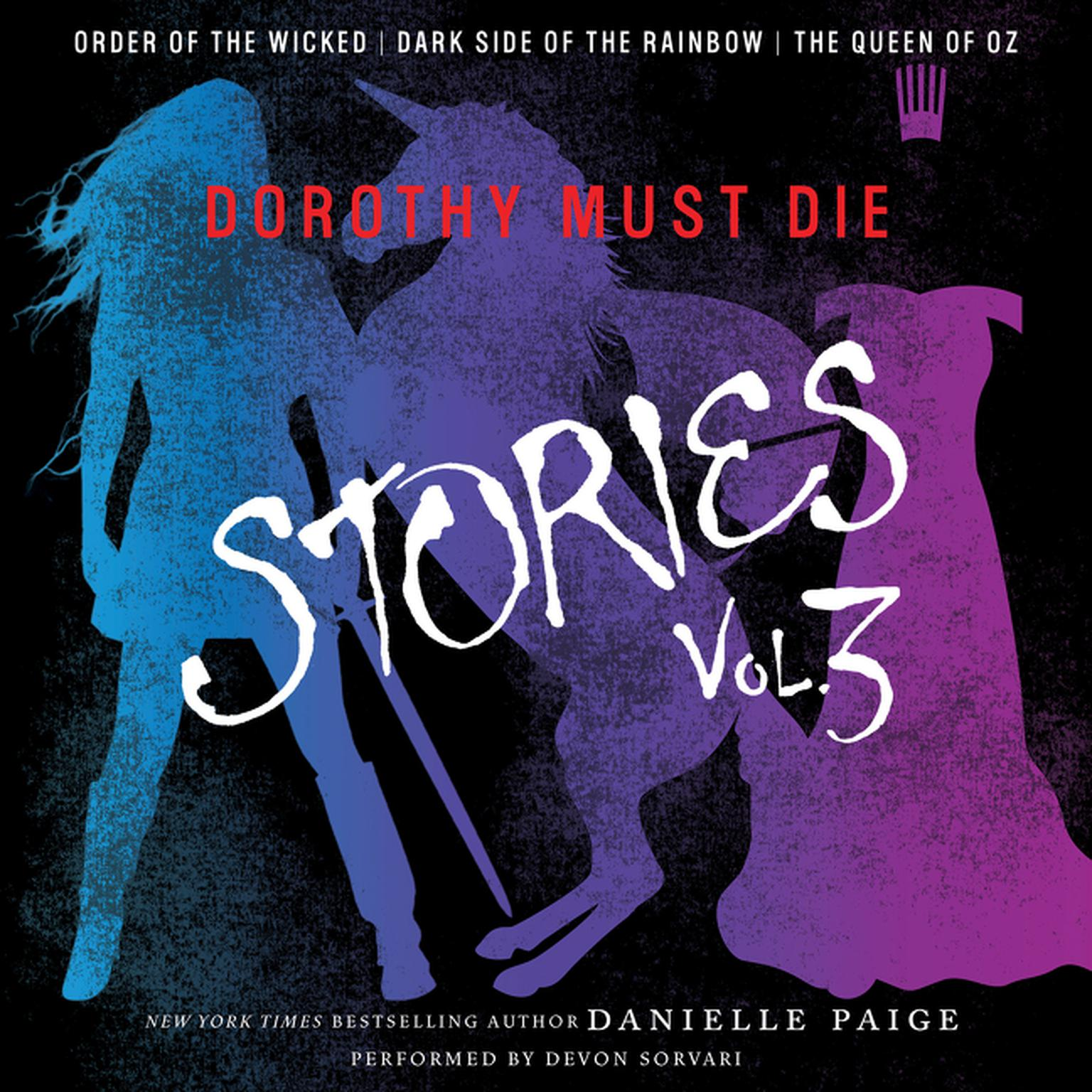 Printable Dorothy Must Die Stories Volume 3: Order of the Wicked, Dark Side of the Rainbow, The Queen of Oz Audiobook Cover Art
