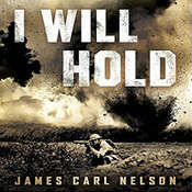 I Will Hold: The Story of USMC Legend Clifton B. Cates From Belleau Wood to Victory in the Great War, by James Carl Nelson