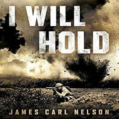 I Will Hold: The Story of USMC Legend Clifton B. Cates From Belleau Wood to Victory in the Great War Audiobook, by James Carl Nelson