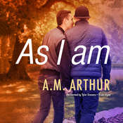 As I Am: (All Saints, #3), by A. M. Arthur