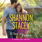 What It Takes: A Kowalski Reunion Novel: (The Kowalskis), by Shannon Stacey