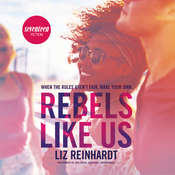 Rebels Like Us, by Liz Reinhardt