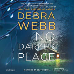No Darker Place: A Thriller Shades of Death, Book 1 Audiobook, by Debra Webb