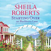 Starting Over on Blackberry Lane Audiobook, by Sheila Roberts