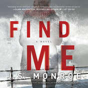 Find Me: A Novel, by J. S. Monroe