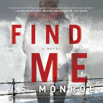 Find Me: A Novel Audiobook, by J. S. Monroe