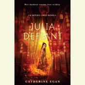 Julia Defiant Audiobook, by Catherine Egan