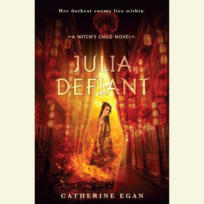Julia Defiant Audiobook, by Catherine Egan