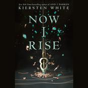 Now I Rise, by Kiersten White