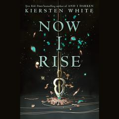 Now I Rise Audiobook, by Kiersten White