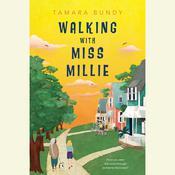 Walking with Miss Millie Audiobook, by Tamara Bundy