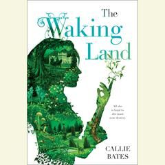 The Waking Land Audiobook, by Callie Bates
