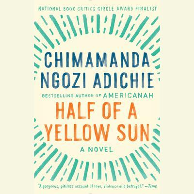 Half of a Yellow Sun Audiobook, by Chimamanda Ngozi Adichie