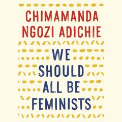 We Should All Be Feminists Audiobook, by