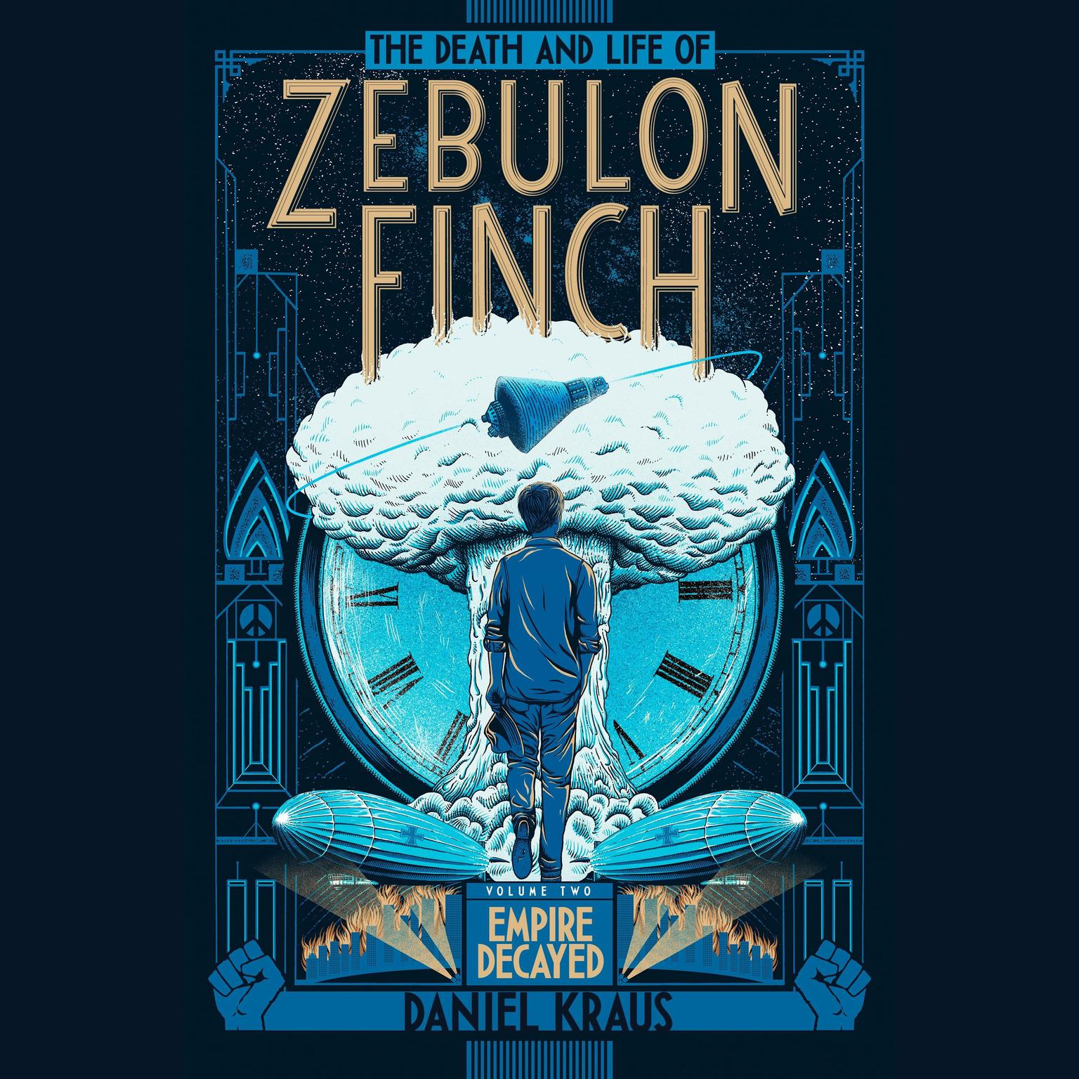 Printable The Death and Life of Zebulon Finch, Volume Two: Empire Decayed Audiobook Cover Art