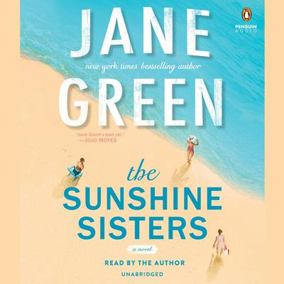 The Sunshine Sisters Audiobook, by Jane Green