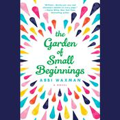 The Garden of Small Beginnings Audiobook, by Abbi Waxman
