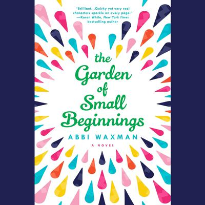 The Garden of Small Beginnings Audiobook, by Abbi Waxman