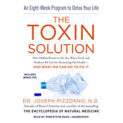 The Toxin Solution: How Hidden Poisons in the Air, Water, Food, and Products We Use Are Destroying Our Health—and What We Can Do to Fix It Audiobook, by Joseph Pizzorno