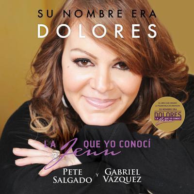 Su nombre era Dolores: La Jenn que yo conocí Audiobook, by Gabriel Vázquez Aguayo