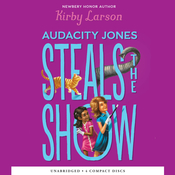Audacity Jones Steals the Show, by Kirby Larson