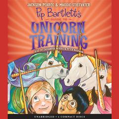 Pip Bartletts Guide to Unicorn Training Audiobook, by Jackson Pearce, Maggie Stiefvater
