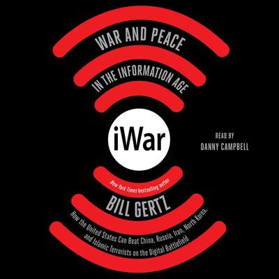 iWar: War and Peace in the Information Age Audiobook, by Bill Gertz