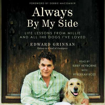 Always by My Side: Life Lessons From Millie and All the Dogs Ive Loved Audiobook, by Edward Grinnan