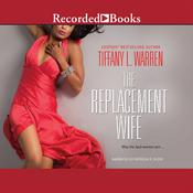 The Replacement Wife Audiobook, by Tiffany L. Warren