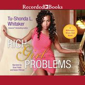 Rich Girl Problems, by Tu-Shonda Whitaker
