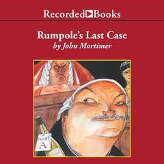 Rumpoles Last Case Audiobook, by John Mortimer