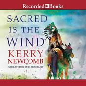 Sacred is the Wind, by Kerry Newcomb