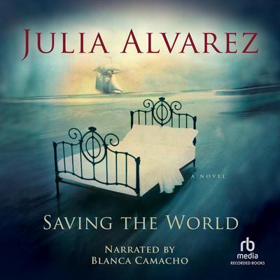 Saving the World Audiobook, by Julia Alvarez