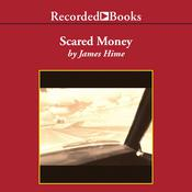 Scared Money, by James Hime